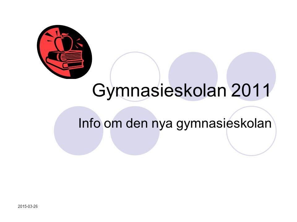 2015-03-26 Gymnasieskolan 2011 Info om den nya gymnasieskolan