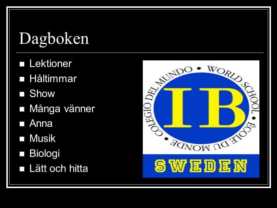 Dagboken Lektioner Håltimmar Show Många vänner Anna Musik Biologi Lätt och hitta
