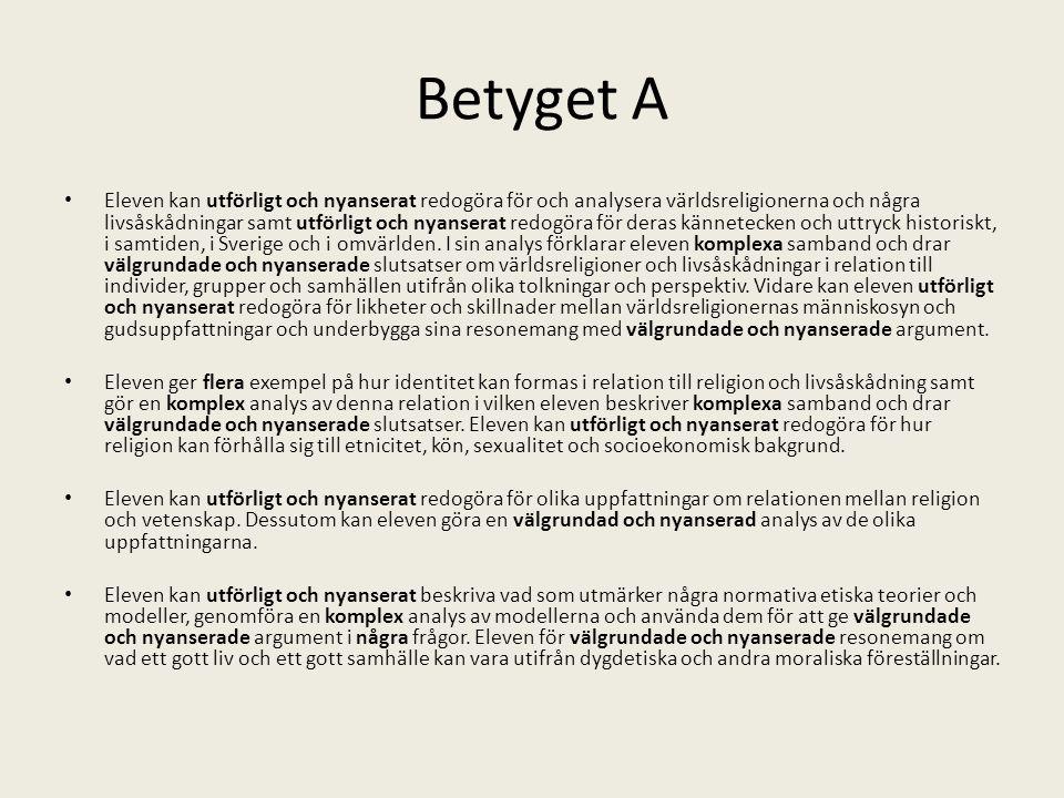 Betygen B och D Betyget B Betyget B innebär att kunskapskraven för C och till övervägande del för A är uppfyllda.