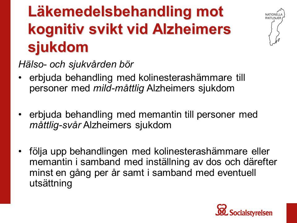 Läkemedelsbehandling mot kognitiv svikt vid Alzheimers sjukdom Hälso- och sjukvården bör erbjuda behandling med kolinesterashämmare till personer med