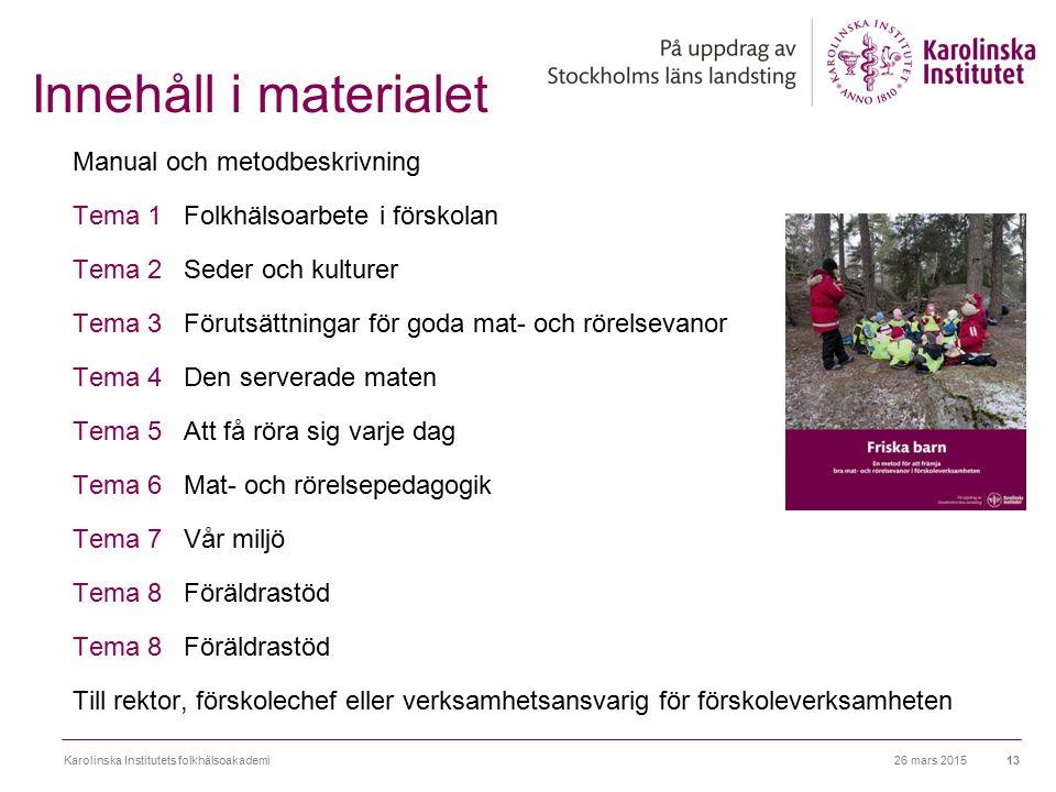 Innehåll i materialet Manual och metodbeskrivning Tema 1 Folkhälsoarbete i förskolan Tema 2 Seder och kulturer Tema 3 Förutsättningar för goda mat- oc