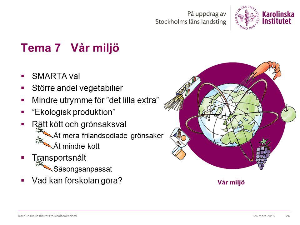 """Tema 7 Vår miljö  SMARTA val  Större andel vegetabilier  Mindre utrymme för """"det lilla extra""""  """"Ekologisk produktion""""  Rätt kött och grönsaksval"""