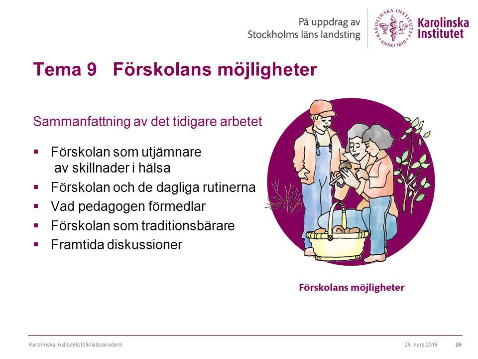 Tema 9 Förskolans möjligheter Sammanfattning av det tidigare arbetet  Förskolan som utjämnare av skillnader i hälsa  Förskolan och de dagliga rutine