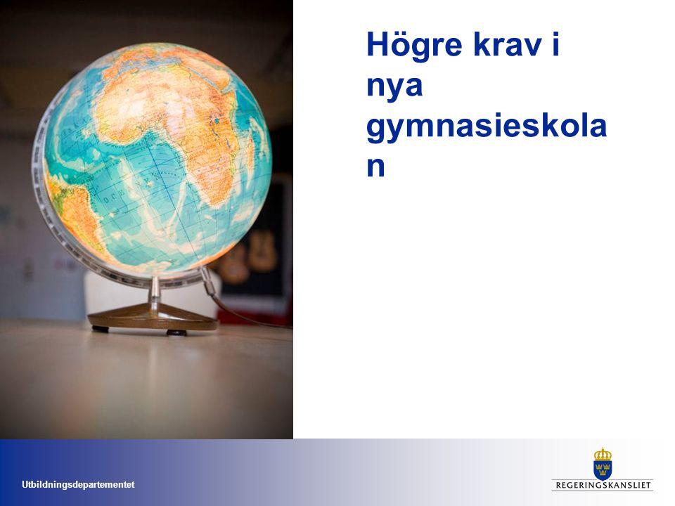 Utbildningsdepartementet Högre krav i nya gymnasieskola n