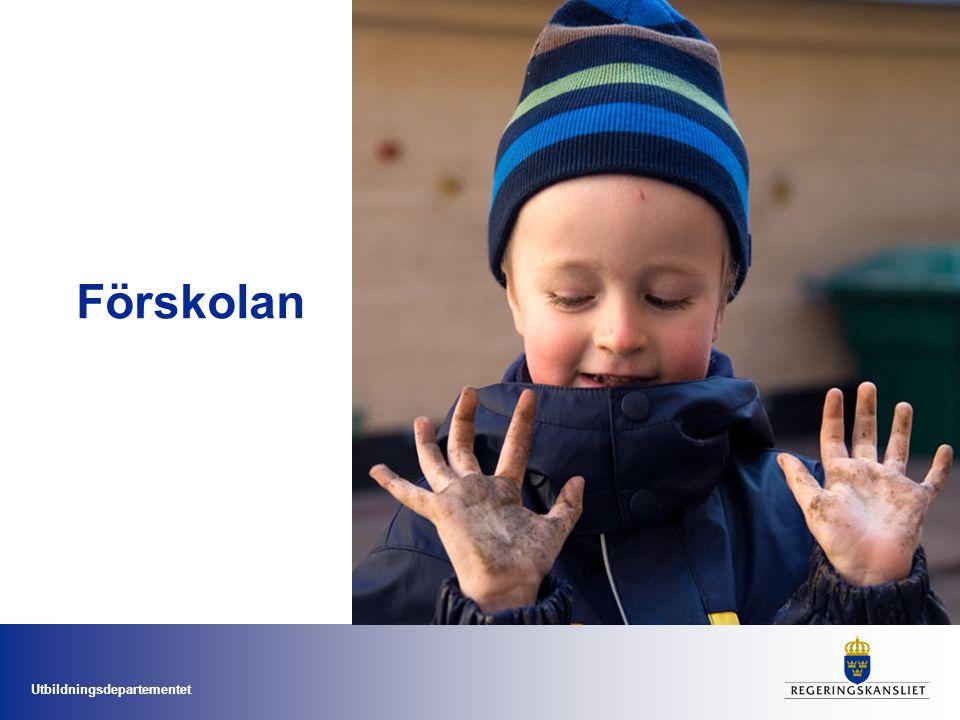Utbildningsdepartementet Detta vill vi med förskolan Tydligare läroplan – högre ambitioner: –språklig och matematisk utveckling –utvärdering Förskolelyft Förskolan i den nya skollagen
