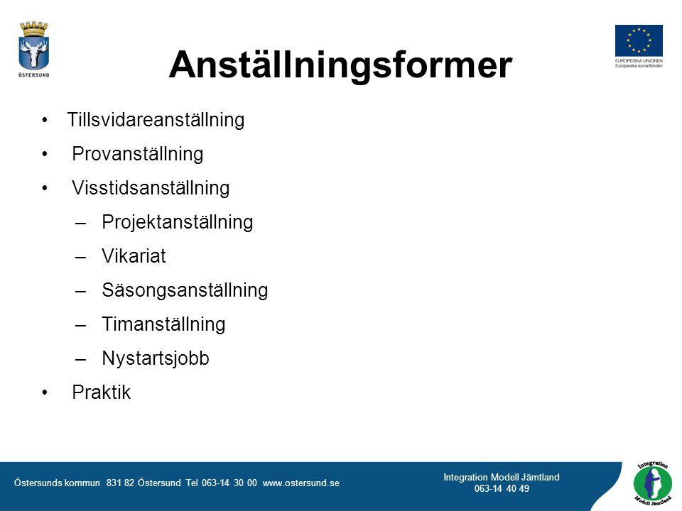 Östersunds kommun 831 82 Östersund Tel 063-14 30 00 www.ostersund.se Integration Modell Jämtland 063-14 40 49 Anställningsformer Tillsvidareanställnin
