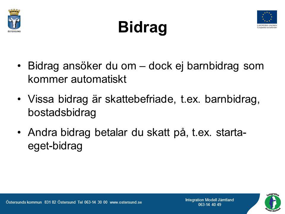 Östersunds kommun 831 82 Östersund Tel 063-14 30 00 www.ostersund.se Integration Modell Jämtland 063-14 40 49 Bidrag Bidrag ansöker du om – dock ej ba