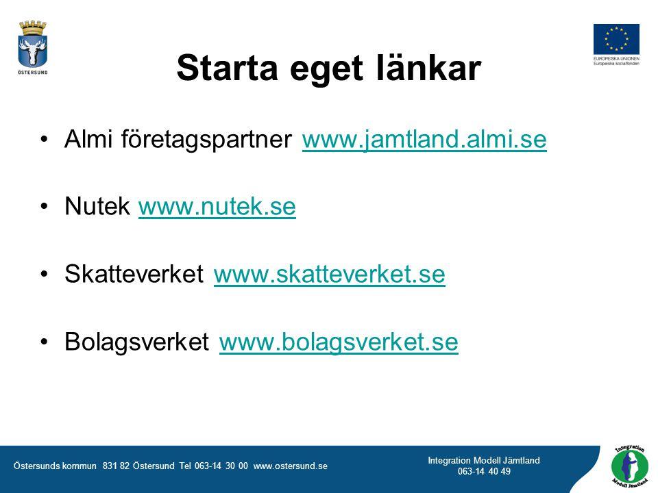 Östersunds kommun 831 82 Östersund Tel 063-14 30 00 www.ostersund.se Integration Modell Jämtland 063-14 40 49 Starta eget länkar Almi företagspartner