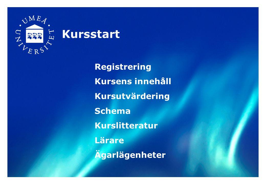 Kursstart Registrering Kursens innehåll Kursutvärdering Schema Kurslitteratur Lärare Ägarlägenheter