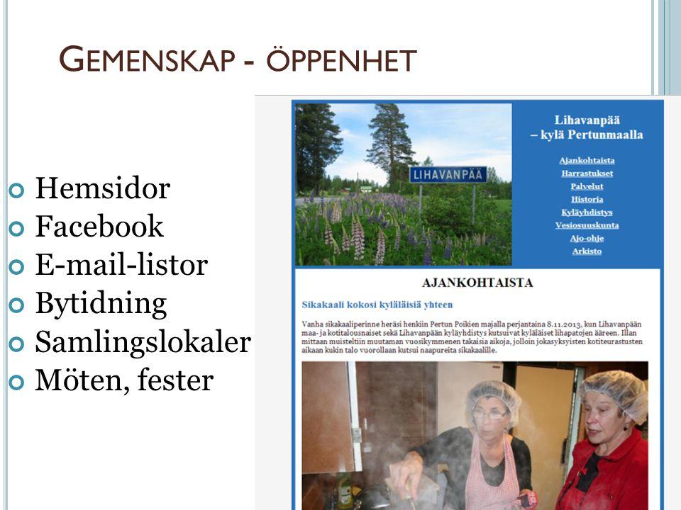 G EMENSKAP - ÖPPENHET Hemsidor Facebook E-mail-listor Bytidning Samlingslokaler Möten, fester