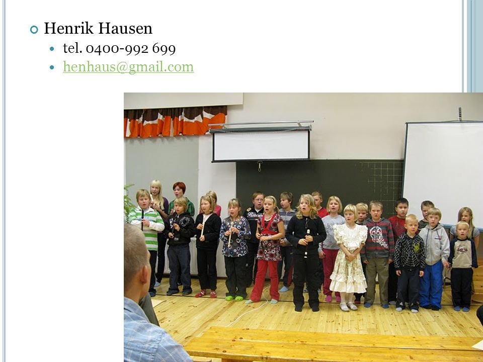 Henrik Hausen tel. 0400-992 699 henhaus@gmail.com