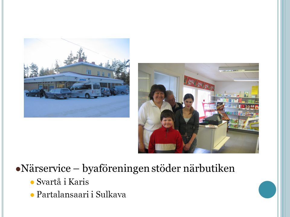 Närservice – byaföreningen stöder närbutiken Svartå i Karis Partalansaari i Sulkava