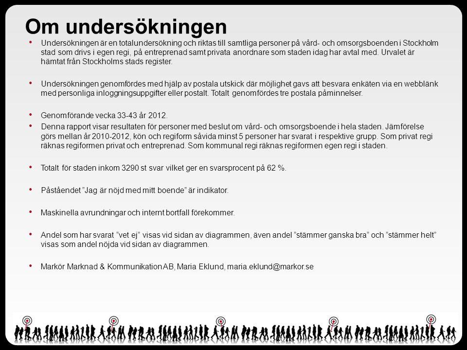 Om undersökningen Undersökningen är en totalundersökning och riktas till samtliga personer på vård- och omsorgsboenden i Stockholm stad som drivs i egen regi, på entreprenad samt privata anordnare som staden idag har avtal med.