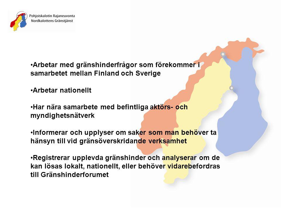 Arbetar med gränshinderfrågor som förekommer i samarbetet mellan Finland och Sverige Arbetar nationellt Har nära samarbete med befintliga aktörs- och myndighetsnätverk Informerar och upplyser om saker som man behöver ta hänsyn till vid gränsöverskridande verksamhet Registrerar upplevda gränshinder och analyserar om de kan lösas lokalt, nationellt, eller behöver vidarebefordras till Gränshinderforumet
