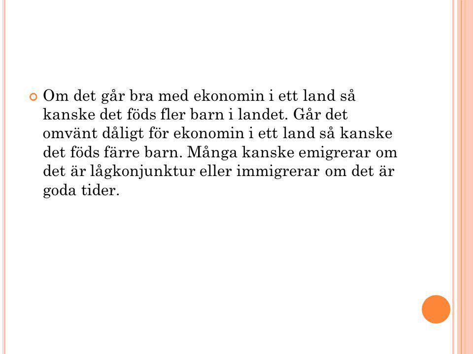 I Sverige försöker vi däremot uppmuntra till barnafödande med föräldrapenning, barnbidrag och fri skolgång.