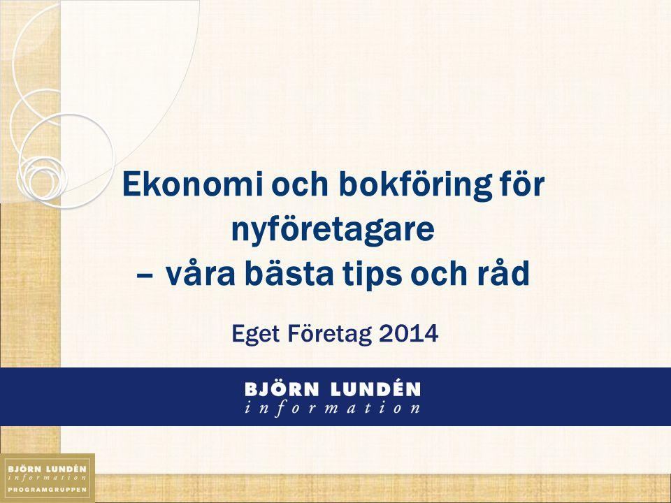 Ekonomi och bokföring för nyföretagare – våra bästa tips och råd Eget Företag 2014