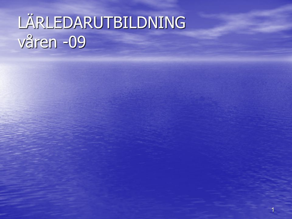 1 LÄRLEDARUTBILDNING våren -09