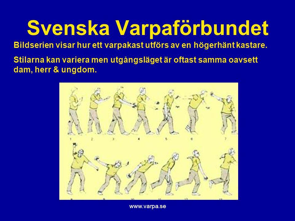 www.varpa.se Svenska Varpaförbundet Bildserien visar hur ett varpakast utförs av en högerhänt kastare. Stilarna kan variera men utgångsläget är oftast