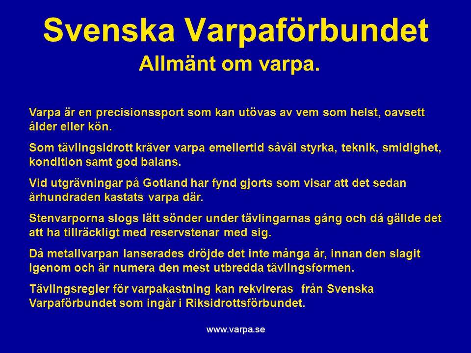 www.varpa.se Svenska Varpaförbundet Allmänt om varpa. Varpa är en precisionssport som kan utövas av vem som helst, oavsett ålder eller kön. Som tävlin