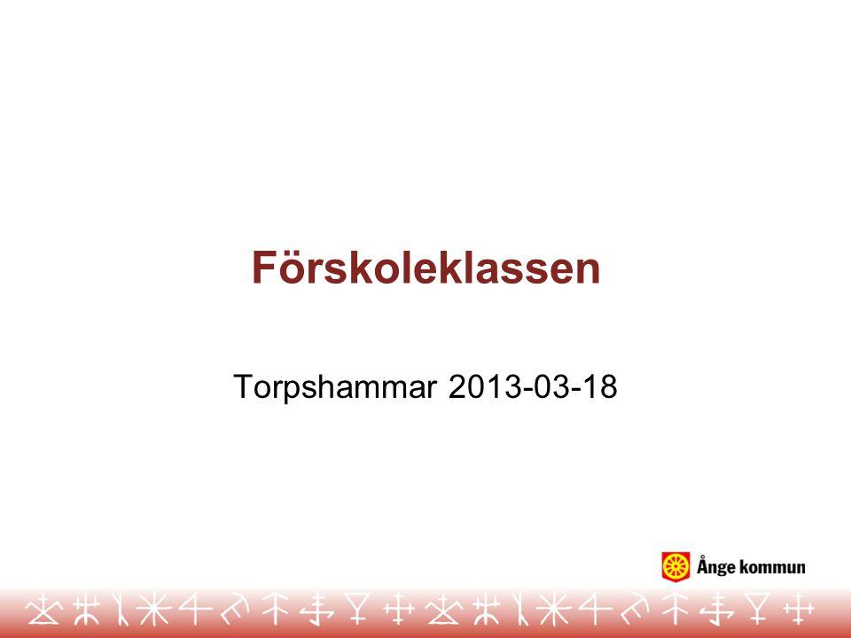 Förskoleklassen Torpshammar 2013-03-18