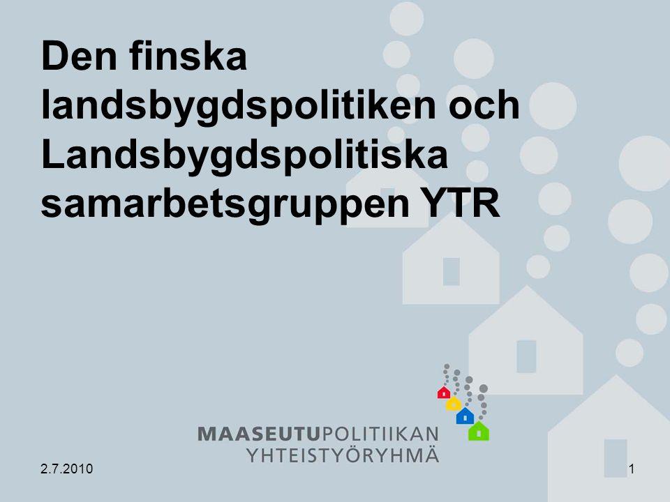 2 Presentationens innehåll 1.Bred och snäv landsbygdspolitik 2.Utformning av landsbygdspolitiken i Finland 3.YTR:s nätverk, uppgifter och arbetsformer