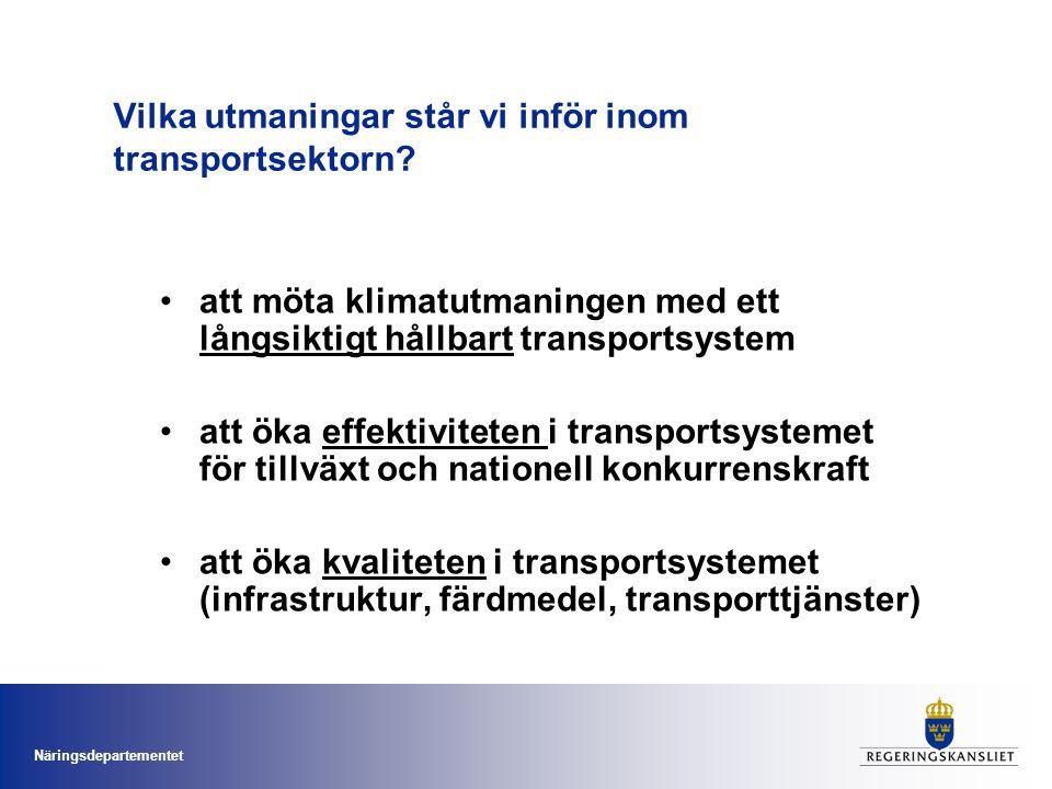 Näringsdepartementet Vilka utmaningar står vi inför inom transportsektorn? att möta klimatutmaningen med ett långsiktigt hållbart transportsystem att