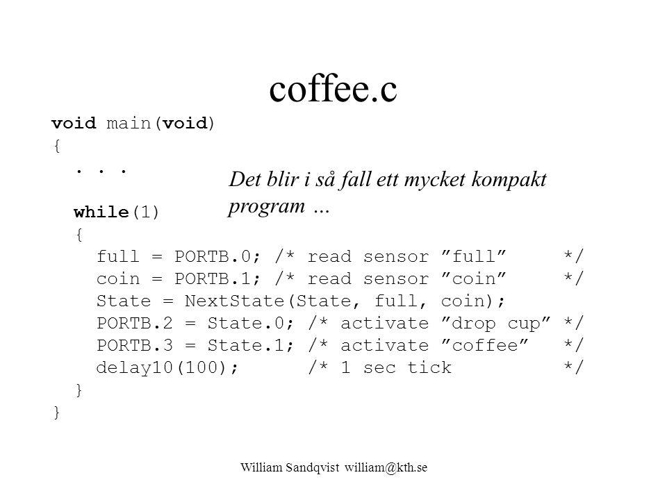 """William Sandqvist william@kth.se coffee.c void main(void) {... while(1) { full = PORTB.0; /* read sensor """"full"""" */ coin = PORTB.1; /* read sensor """"coi"""
