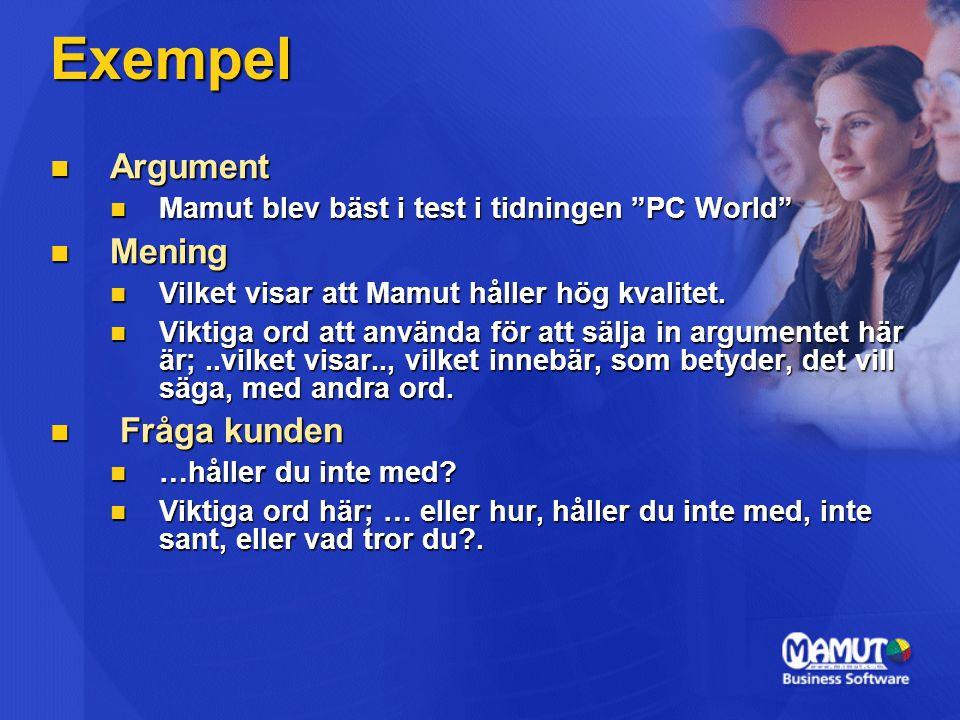 Exempel Argument Argument Mamut blev bäst i test i tidningen PC World Mamut blev bäst i test i tidningen PC World Mening Mening Vilket visar att Mamut håller hög kvalitet.