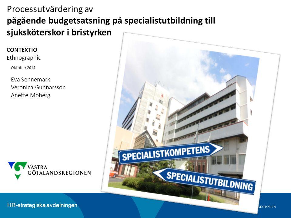 HR-strategiska avdelningen Processutvärdering av pågående budgetsatsning på specialistutbildning till sjuksköterskor i bristyrken CONTEXTIO Ethnograph