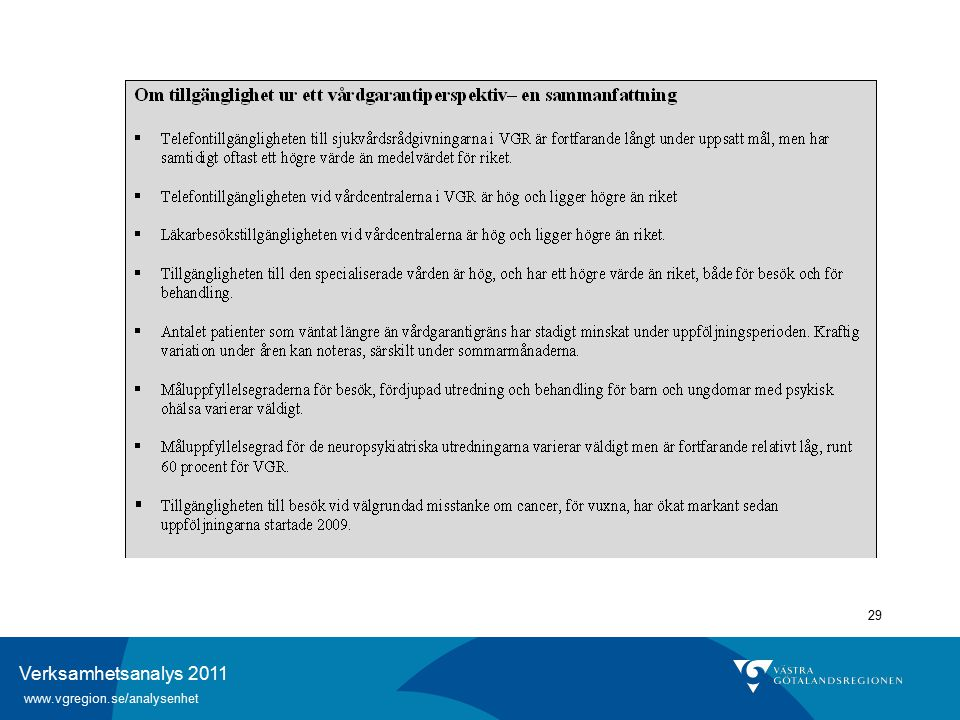 Verksamhetsanalys 2011 www.vgregion.se/analysenhet 29