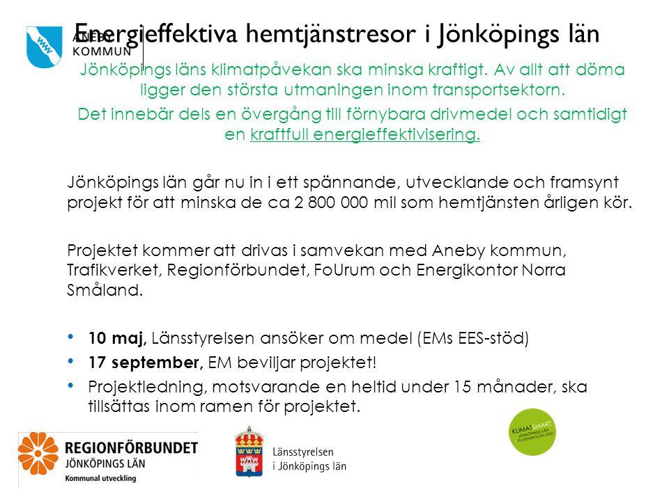 Energieffektiva hemtjänstresor i Jönköpings län Jönköpings läns klimatpåvekan ska minska kraftigt. Av allt att döma ligger den största utmaningen inom
