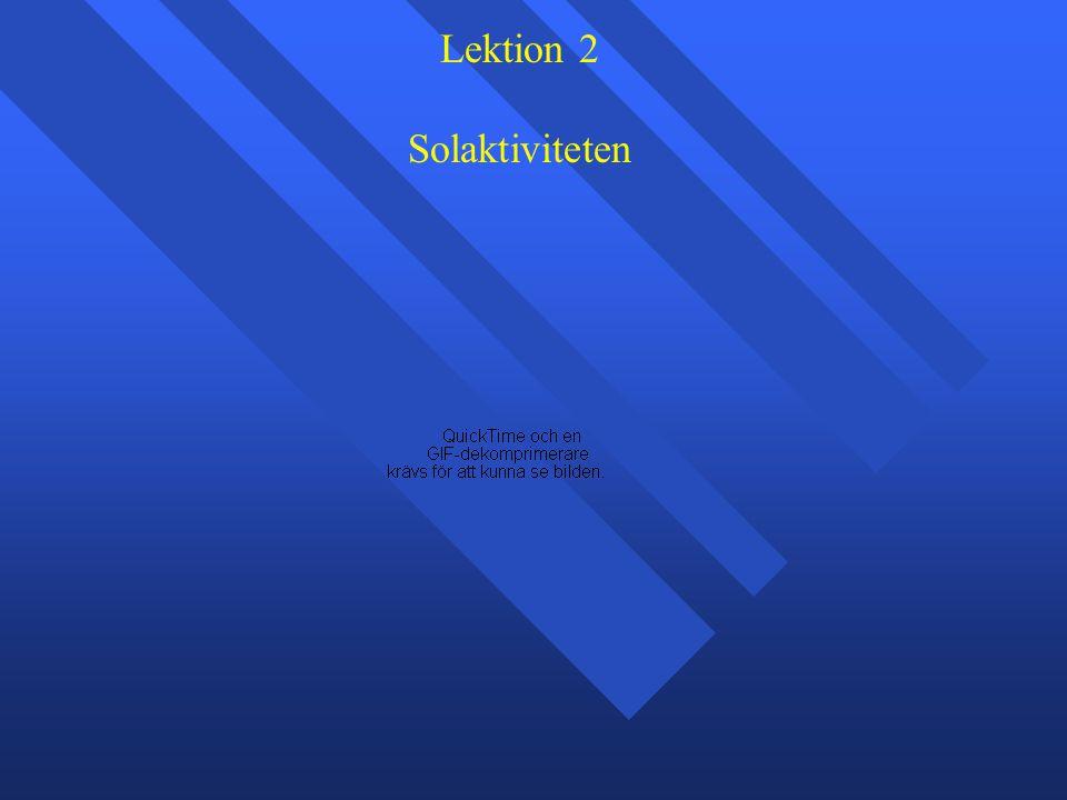 Lektion 2 Solaktiviteten