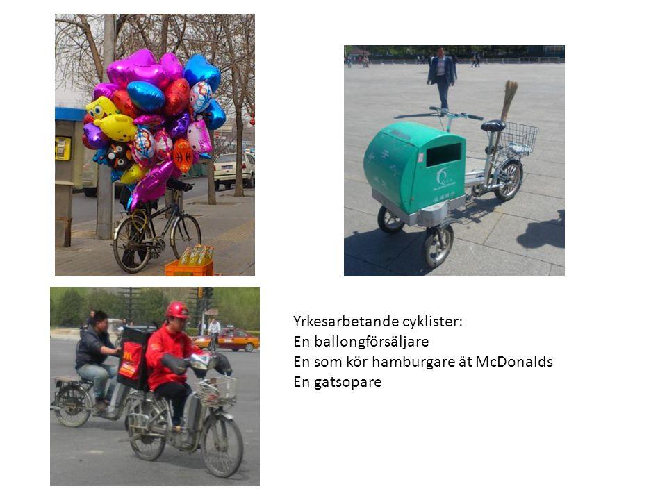 Yrkesarbetande cyklister: En ballongförsäljare En som kör hamburgare åt McDonalds En gatsopare