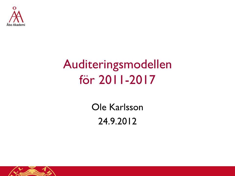 Auditeringsmodellen för 2011-2017 Ole Karlsson 24.9.2012