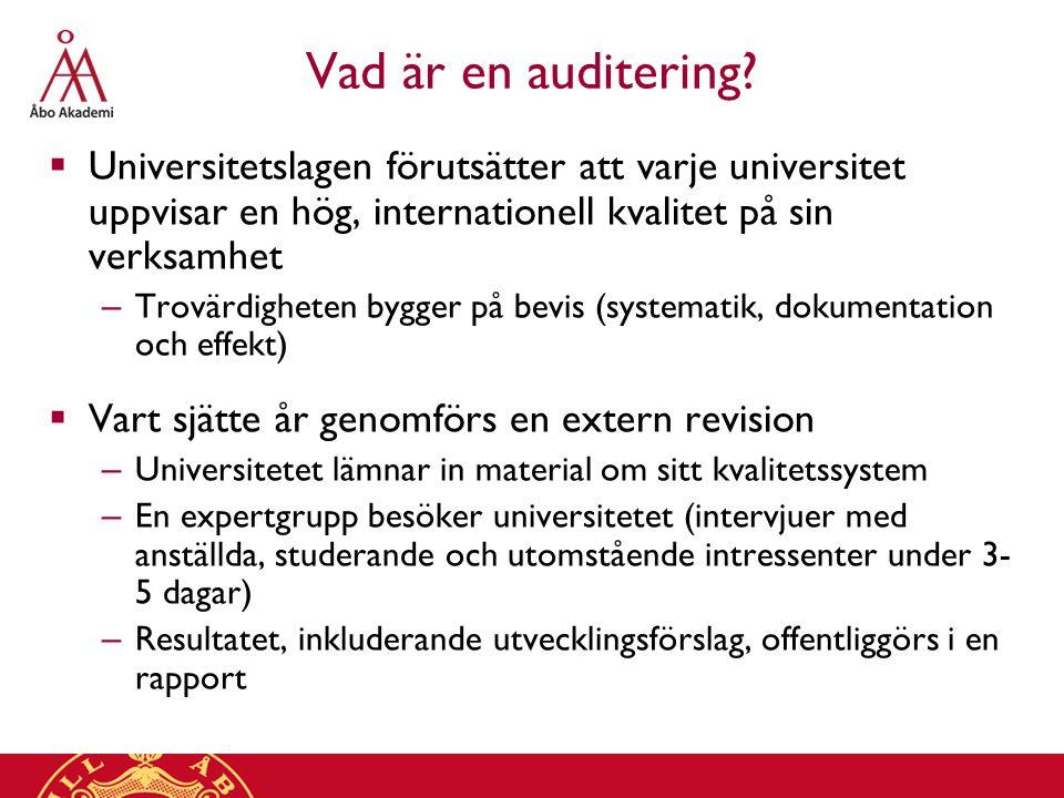 Vad är en auditering?  Universitetslagen förutsätter att varje universitet uppvisar en hög, internationell kvalitet på sin verksamhet – Trovärdighete