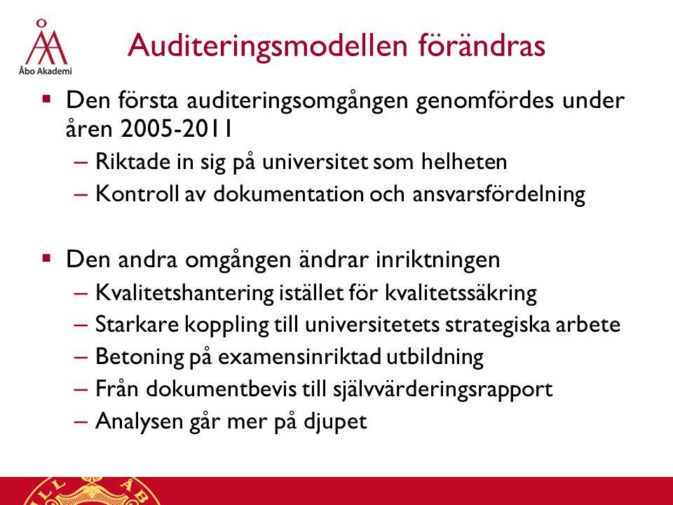 Auditeringsmodellen förändras  Den första auditeringsomgången genomfördes under åren 2005-2011 – Riktade in sig på universitet som helheten – Kontrol