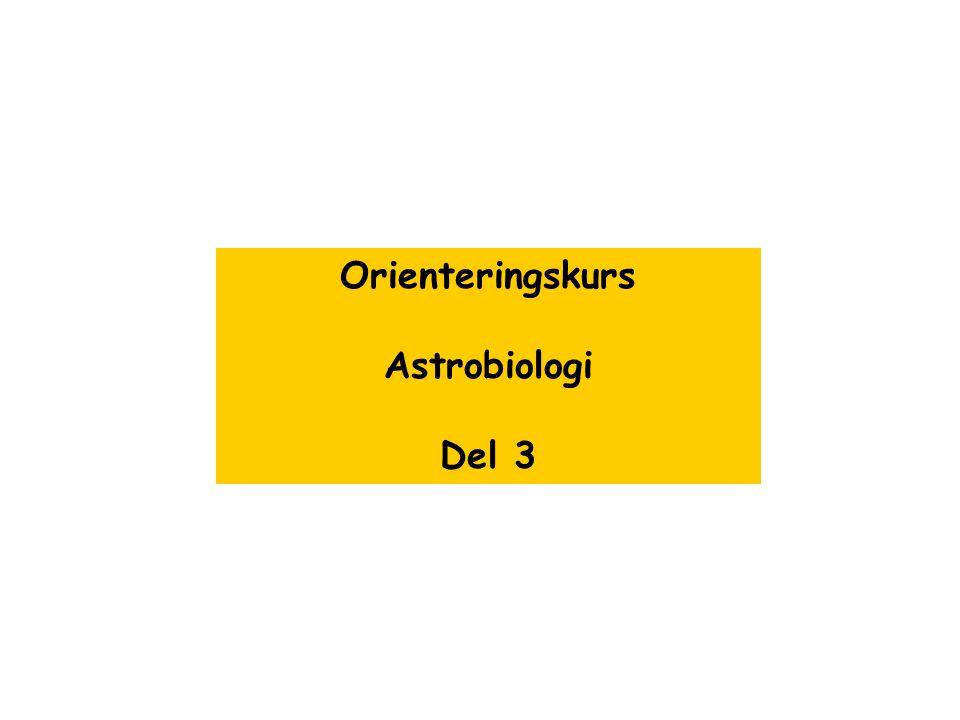 Orienteringskurs Astrobiologi Del 3