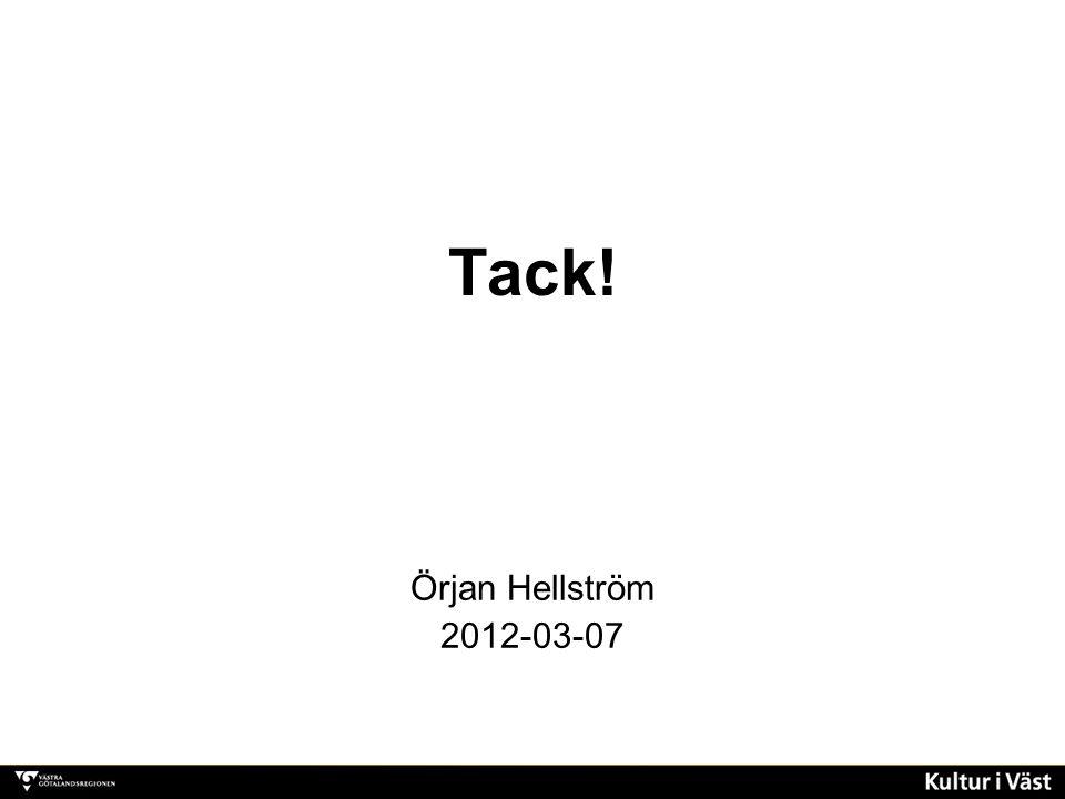 Tack! Örjan Hellström 2012-03-07