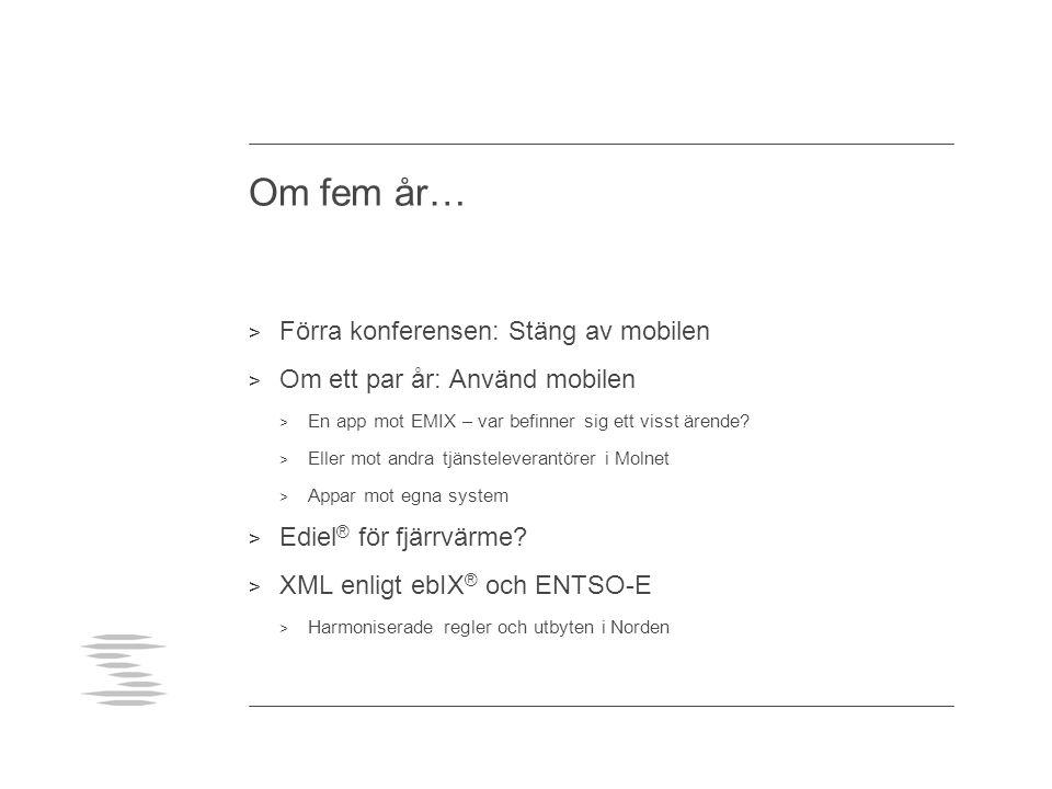 Om fem år… > Förra konferensen: Stäng av mobilen > Om ett par år: Använd mobilen > En app mot EMIX – var befinner sig ett visst ärende? > Eller mot an