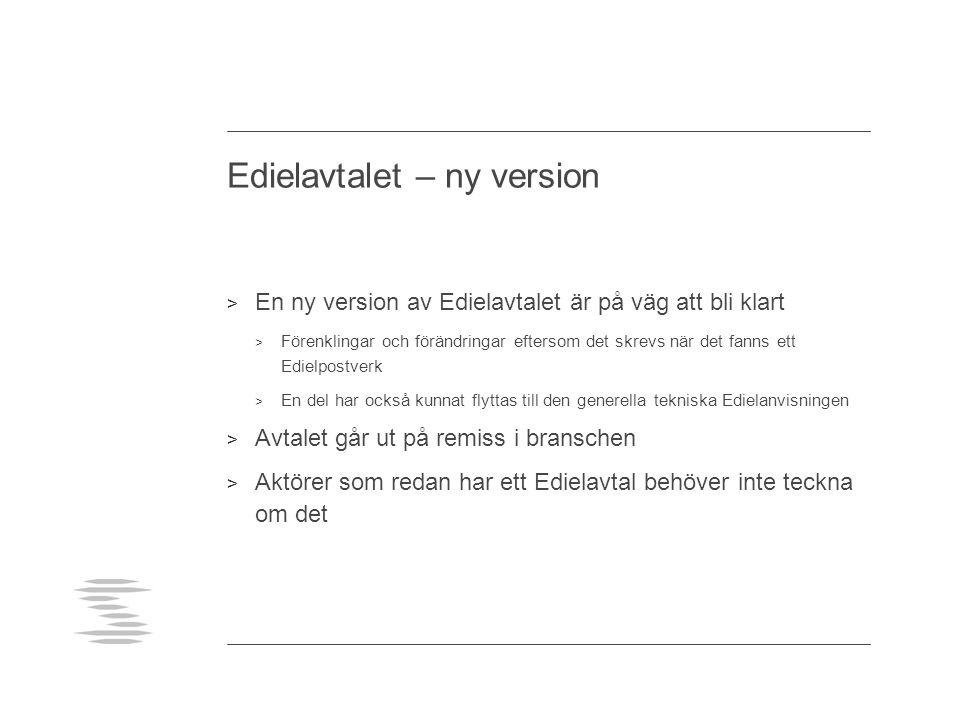 Edielavtalet – ny version > En ny version av Edielavtalet är på väg att bli klart > Förenklingar och förändringar eftersom det skrevs när det fanns et