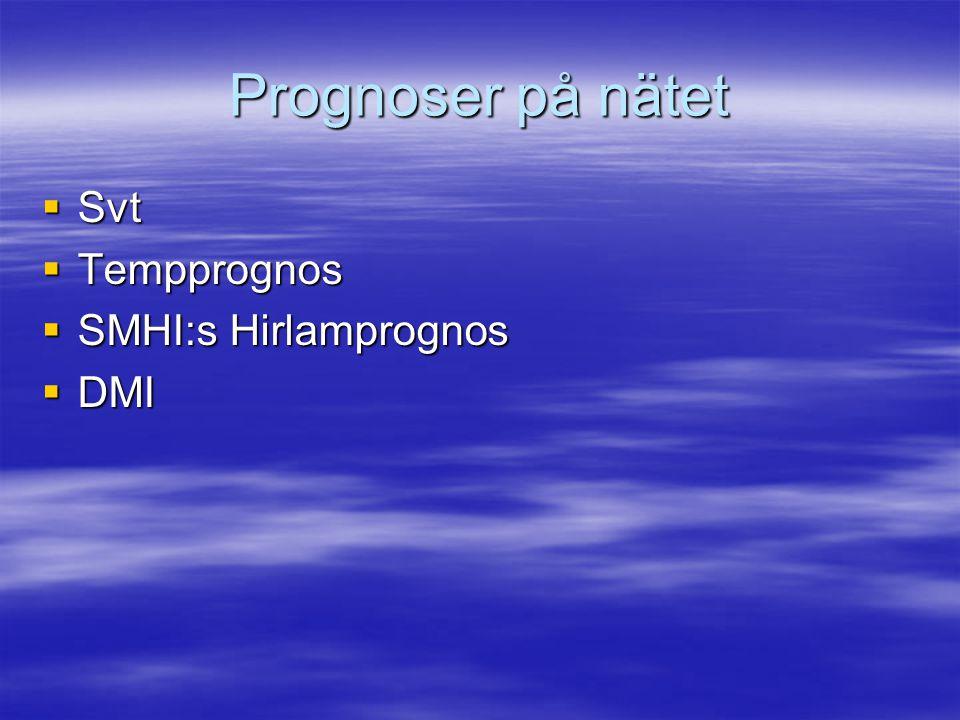 Prognoser på nätet  Svt  Tempprognos  SMHI:s Hirlamprognos  DMI