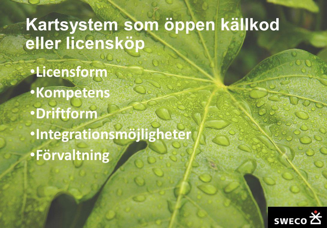 Kartsystem som öppen källkod eller licensköp Licensform Kompetens Driftform Integrationsmöjligheter Förvaltning