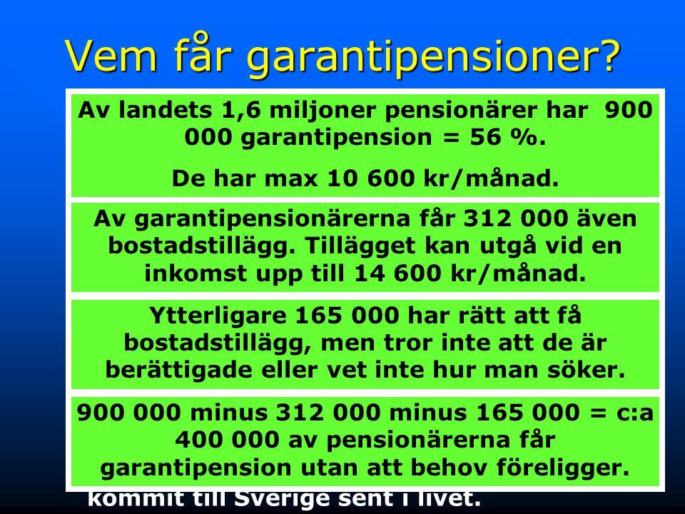 7 Vem får garantipensioner? Garantipension får den som varit bosatt i Sverige i några år och är 65 år och har låg inkomst. Lägsta garantipension är 7