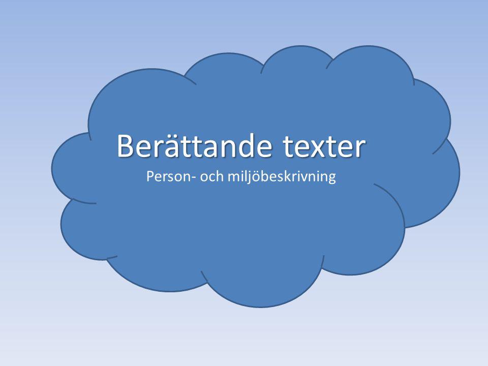 Berättande texter Person- och miljöbeskrivning