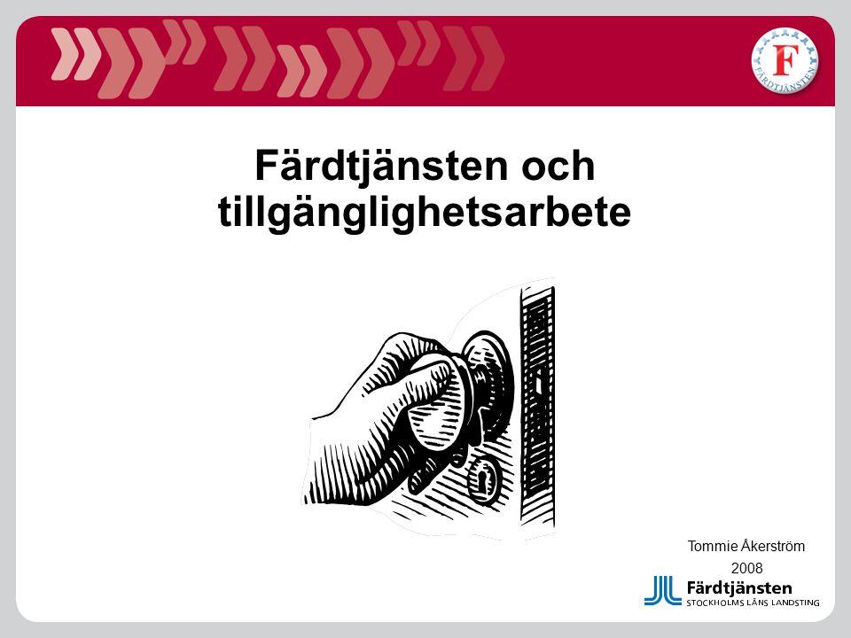 Färdtjänsten och tillgänglighetsarbete Tommie Åkerström 2008