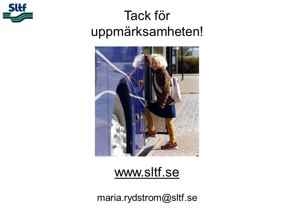 Tack för uppmärksamheten! www.sltf.se maria.rydstrom@sltf.se