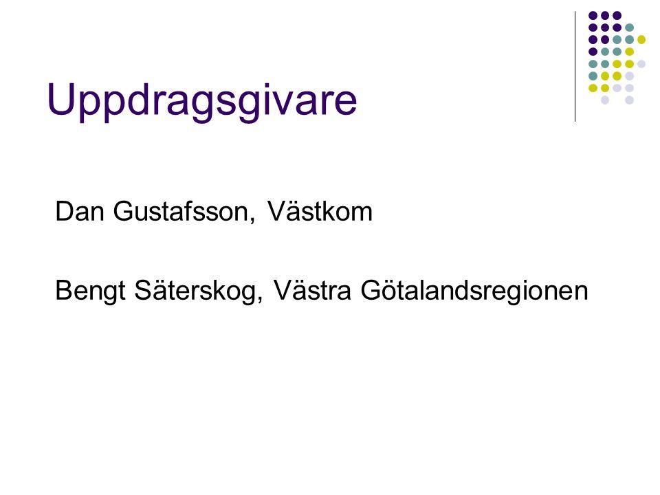 Uppdragsgivare Dan Gustafsson, Västkom Bengt Säterskog, Västra Götalandsregionen
