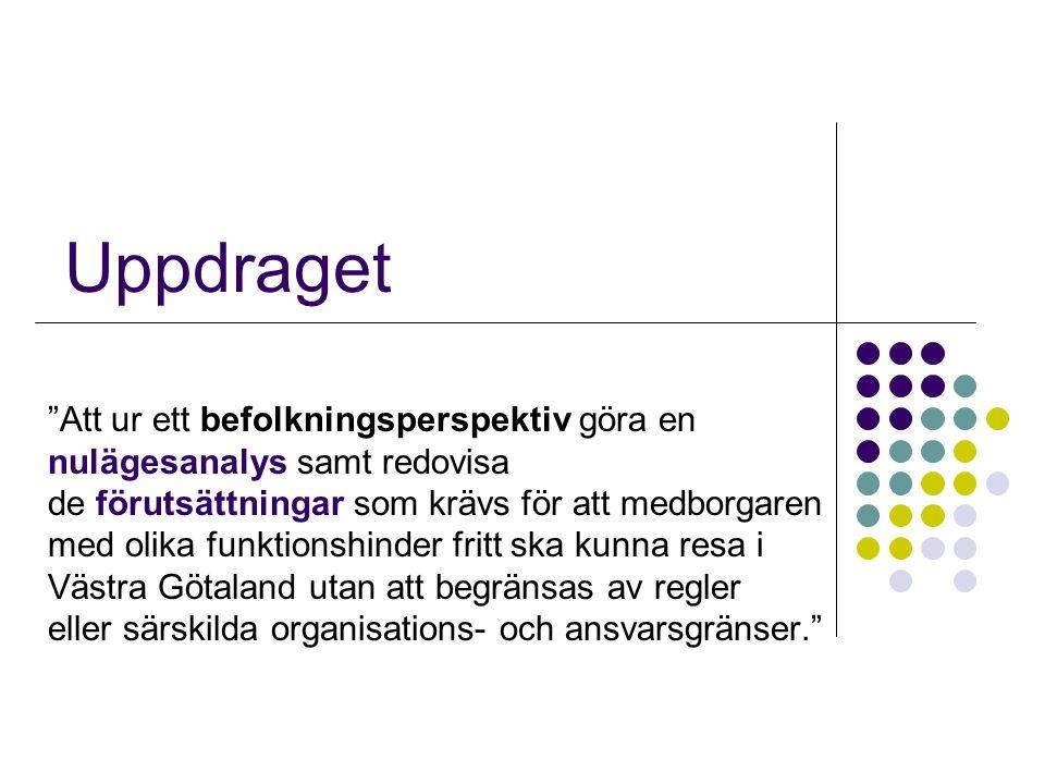 Uppdraget Att ur ett befolkningsperspektiv göra en nulägesanalys samt redovisa de förutsättningar som krävs för att medborgaren med olika funktionshinder fritt ska kunna resa i Västra Götaland utan att begränsas av regler eller särskilda organisations- och ansvarsgränser.
