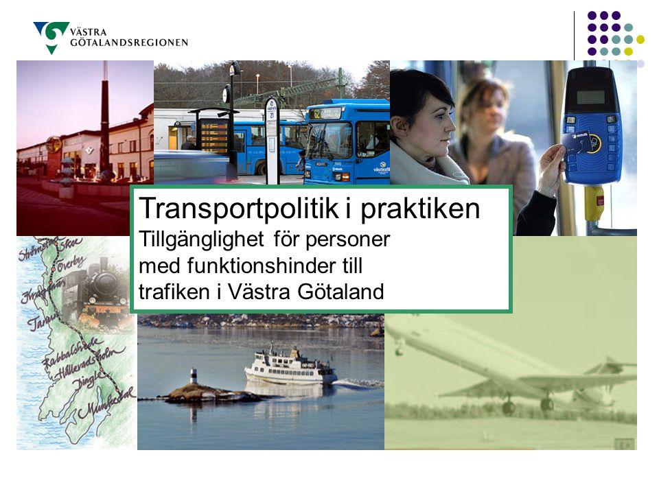 Transportpolitik i praktiken Tillgänglighet för personer med funktionshinder till trafiken i Västra Götaland