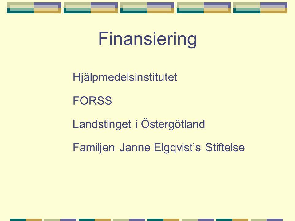 Finansiering Hjälpmedelsinstitutet FORSS Landstinget i Östergötland Familjen Janne Elgqvist's Stiftelse